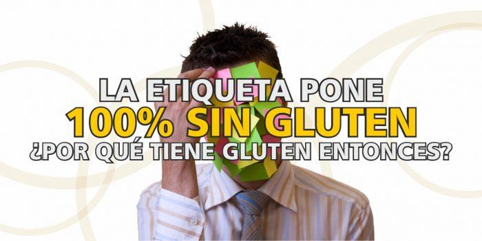 ¿Por qué la etiqueta pone que no lleva gluten y si lo lleva?